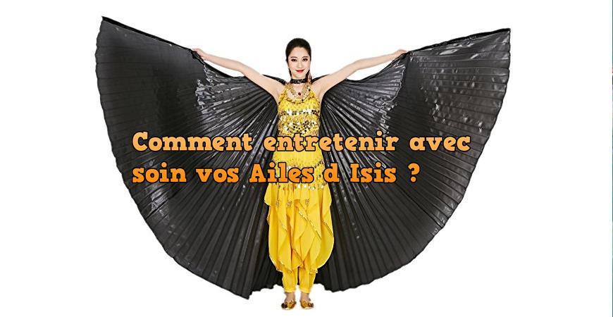 Comment entretenir avec soin vos ailes d isis de danse orientale